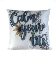 Copy of 02 - 18x18 Pillow Cover - Calm Your Tits (White Coloured).jpg